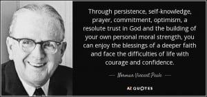 ... of life with courage and confidence. - Norman Vincent Peale