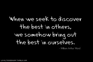 Somehow Bring Out The Best In Ourselves: Quote About We Somehow Bring ...