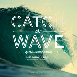 Missionary Service: Catch the wave! Russell M. Nelson #ldsconf #lds # ...