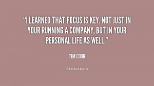 learned that focus is key. Not just in your running a company, but ...