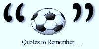 Here are some funny soccer (football) quotes from famous players and ...