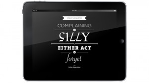 http://quotespictures.com/complaining-is-silly-either-act-or-forget/