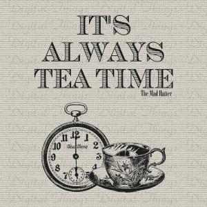 Alice In Wonderland Mad Hatter Quote Tea Time Print Digital Download ...