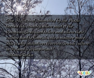 the holocaust committed by the nazis turned holocaust quotes three ...