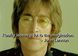 John lennon, quotes, sayings, imagination, reality, clever