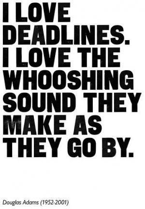 ahhhh deadlines