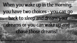 Fitness Motivational Quote - Wake up and chase your dreams.