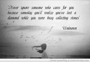 never ignore someone who cares