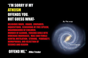 sorry if my atheist offends you