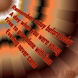 Remember A Day Pink Floyd Song Lyric Quote In Text Image picture