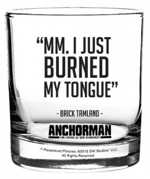 Anchorman Quote Scotch Glass Set