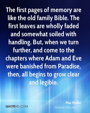 The first pages of memory are like the old family Bible. The first ...