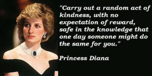 "Princess Diana : ""Carry out a random act of kindness, with no ..."