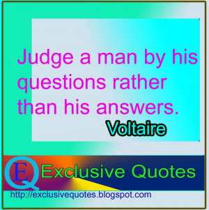 Quotes of Voltaire about judgment someone.