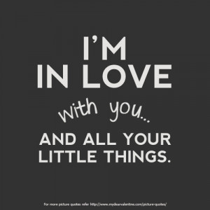 In Love with You...And All Your little things.