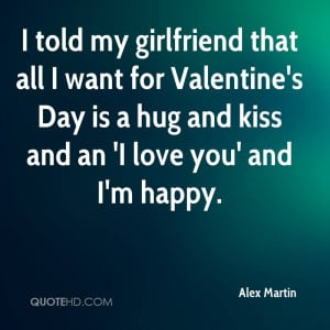 told my girlfriend that all I want for Valentine's Day is a hug and ...