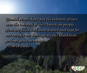 Jewish people have put the interests of race over the interests of the ...