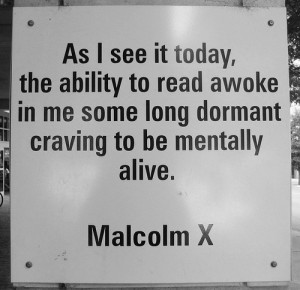 Malcolm X. Books changed his life.