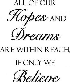 quotes picture all my hopes and dreams don t fade away