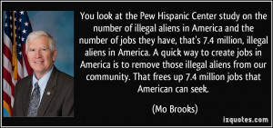 look at the Pew Hispanic Center study on the number of illegal aliens ...