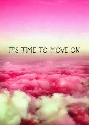 It's time to move on.
