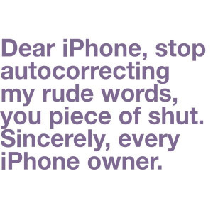 My iphone wants me to stop swearing. LOL #iphone #quote #funny