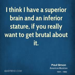 paul-simon-paul-simon-i-think-i-have-a-superior-brain-and-an-inferior ...