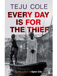 Teju Cole: Every Day is for the Thief