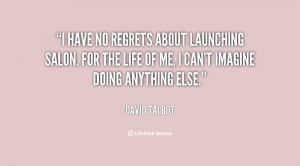 quote-David-Talbot-i-have-no-regrets-about-launching-salon-32642.png