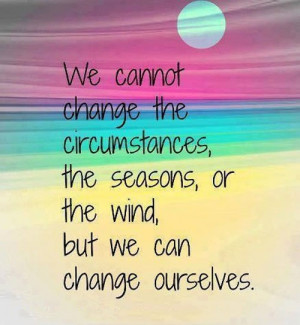 cannot-change-the-circumstances-life-quotes-sayings-pictures.jpg