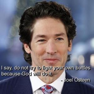 Joel osteen, quotes, sayings, god, battles, fight, wisdom