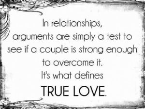relationships arguments are simply a test to see if a couple is strong ...