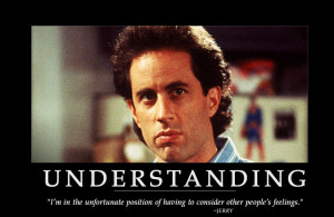 Seinfeld Understanding Very Funny When The Unfortunate