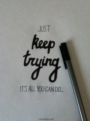 Just keep trying
