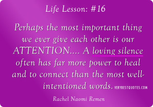 ... lesson quotes # 16: A loving silence often has far more power to heal