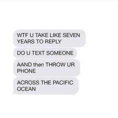 ... Perfect Responses For When Someone Doesn't Text You Back Doesnt Text