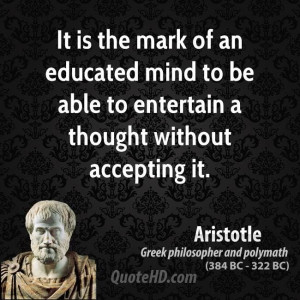 Aristotle Education Quotes | QuoteHD // This quote is on one of my ...