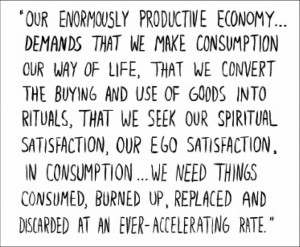 Because our economy thrives off of consumption, companies have found ...