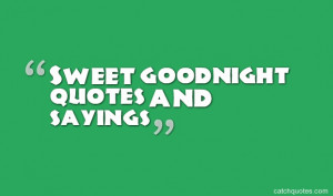 Sweet goodnight quotes and sayings | quotes