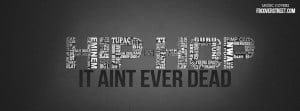 Hip Hop Aint Ever Dead Facebook Cover