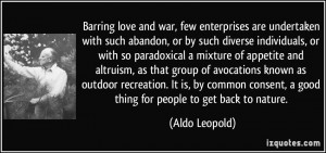 Barring love and war, few enterprises are undertaken with such abandon ...