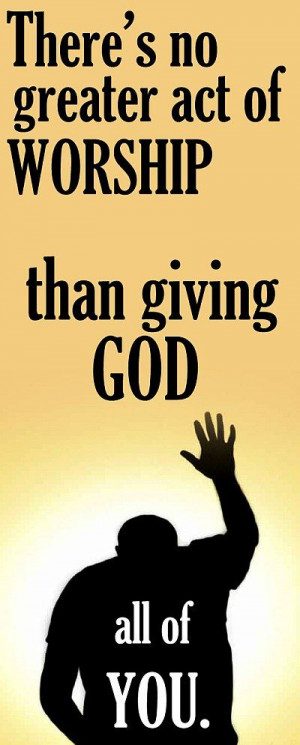 god quotes | Worship God Quotes read more! http://www.mainquotes.com ...