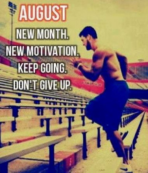 August 1st, 2014 – Happy New Month! Inspirational Quotes For August ...