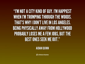 quote-Aidan-Quinn-im-not-a-city-kind-of-guy-1-29374.png