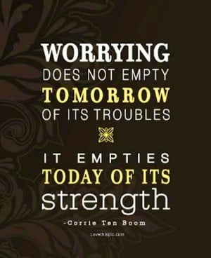 worrying life quotes quotes quote life wise advice wisdom life lessons ...