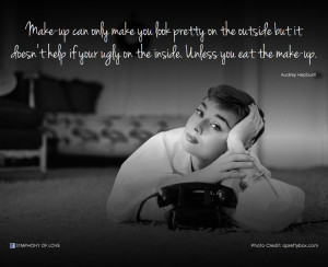 Audrey Hepburn quote ~makeup