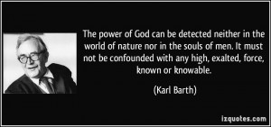 The power of God can be detected neither in the world of nature nor in ...