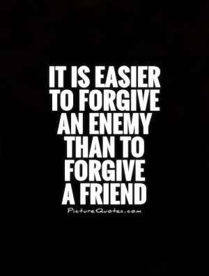 Friend Quotes Forgiveness Quotes Enemy Quotes Forgive Quotes William ...