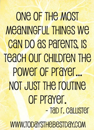 ... our children the power of prayer - not just the routine of prayer