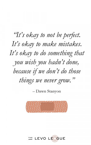 It's Okay to Not Be Perfect